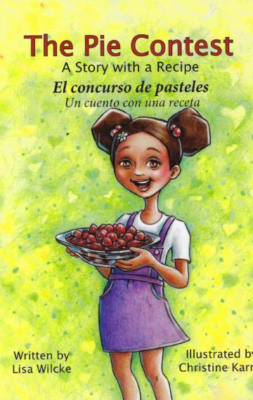 The Pie Contest: A Story with a Recipe   El concurso de pasteles: Un cuento con una receta