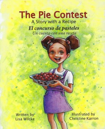 The Pie Contest: A Story with a Recipe.      El concurso de pasteles: Un cuento con una receta